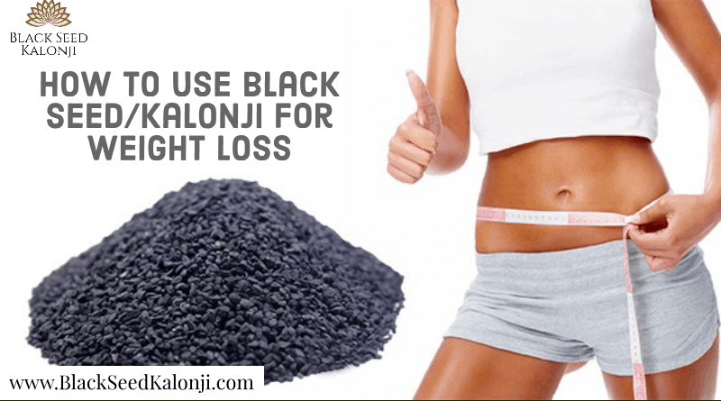 Black Seed Kalonji For Weight Loss