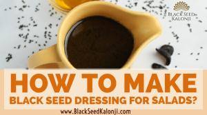 Black Seed Kalonji Salad Dressing