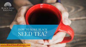 Black Seed Kalonji Tea Recipe